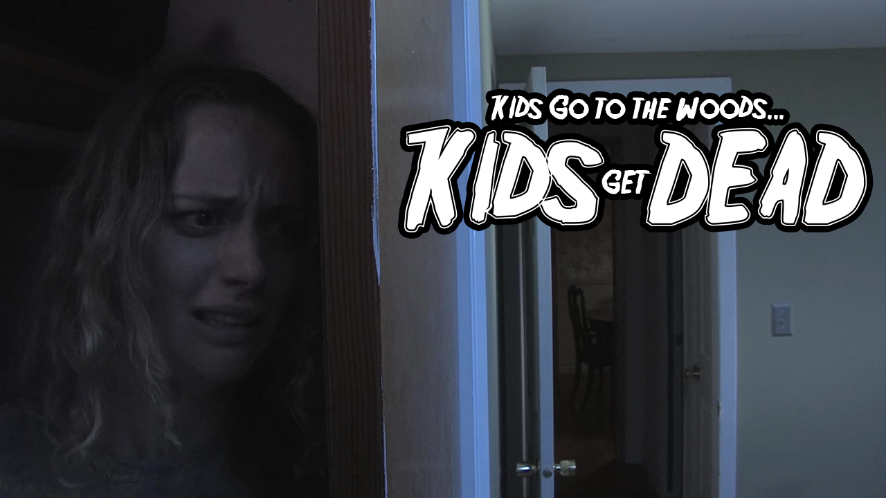 Kids Go To The Woods... Kids Get Dead - Trailer