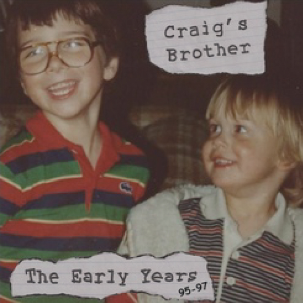 The Early Years Album by Craig's Brother