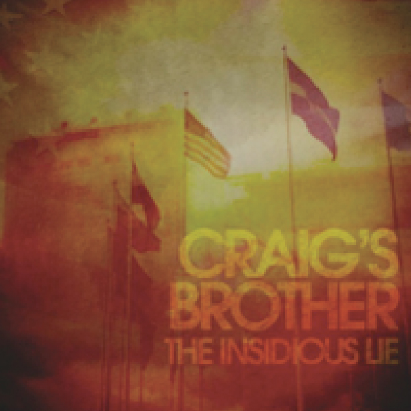 The Insidious Lie Album by Craig's Brother