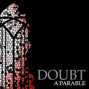 Doubt A Parable
