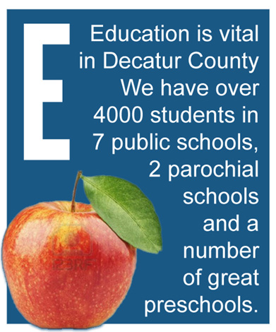 E - Education is vital in Decatur County.  We have over 4000 students in 7 public schools, 2 parochial schools and a number of great preschools.