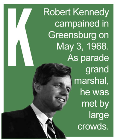 K - Robert Kennedy campained in Greensburg on May 3, 1968.  As parade grand marshal, he was met by large crowds.