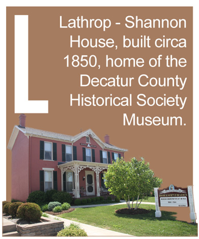 L - Lathrop - Shannon House, built circa 1850, home of the Decatur County Historical Society Museum.