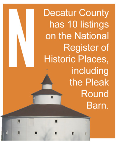 N - Decatur County has 10 listings on the National Register of Historic Places, including the Pleak Round Barn.