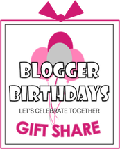 Blogger Birthdays Gift Share