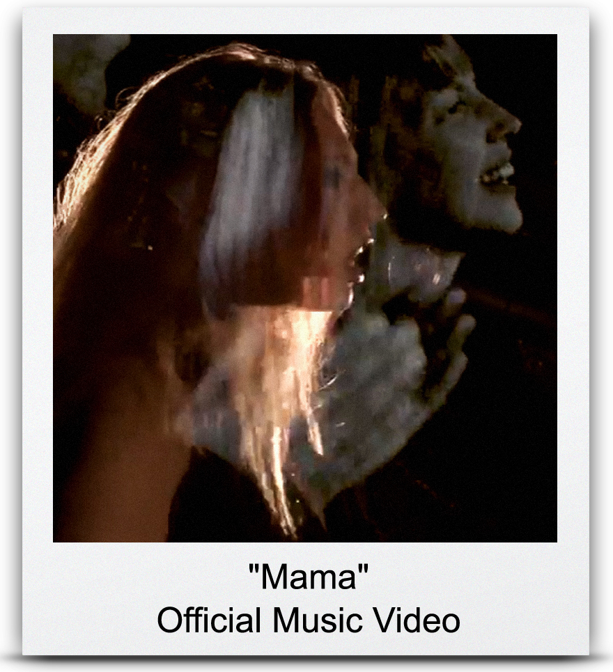 &#8220Mama&#8221 Official Music Video