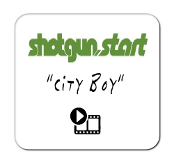 Shotgun Start 'City Boy'