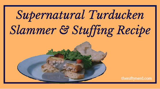 Supernatural Turducken Slammer & Stuffing Recipe