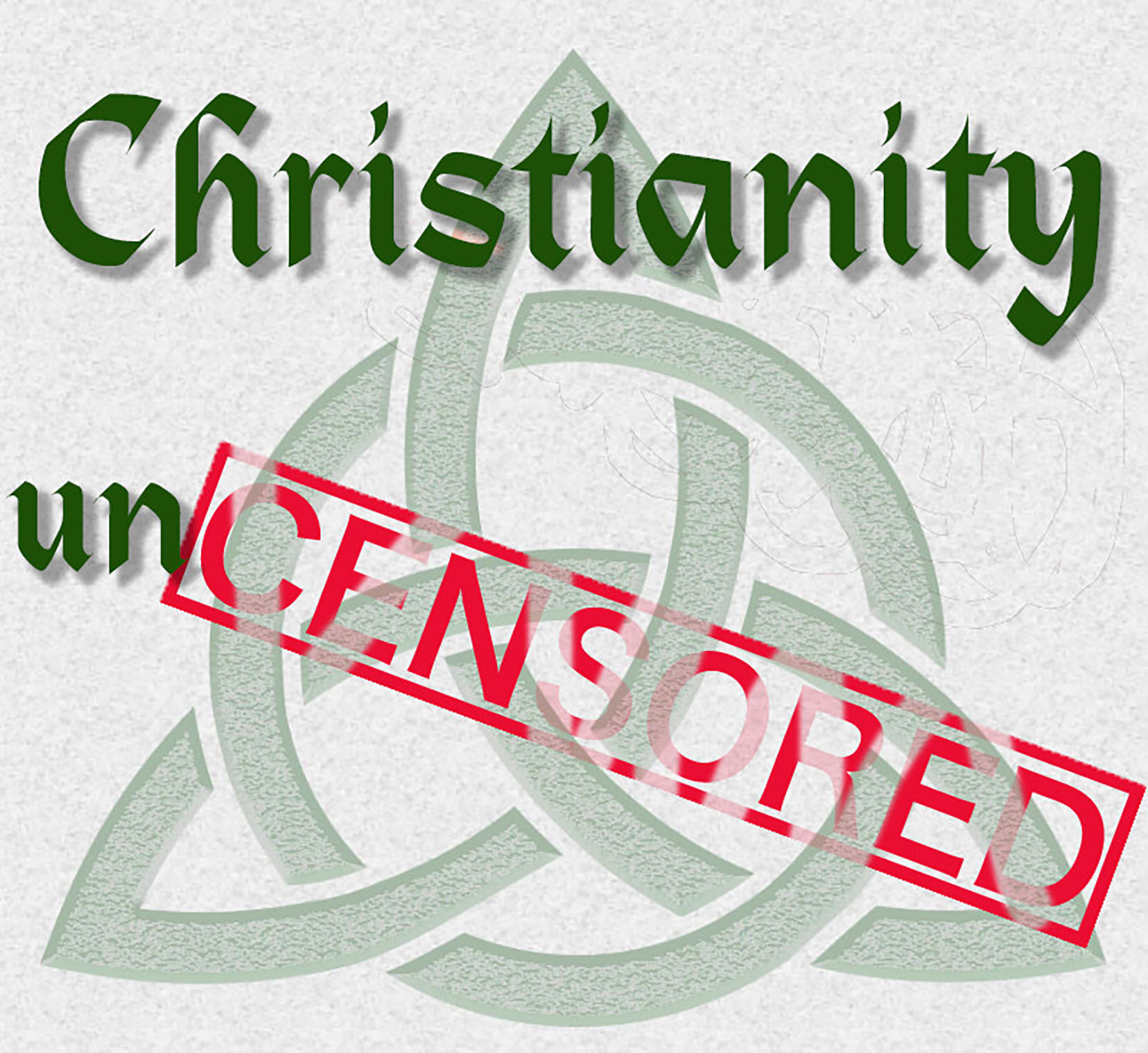 Christianity Uncensored
