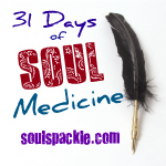 31 Days of Soul Medicine at soulspackle.com