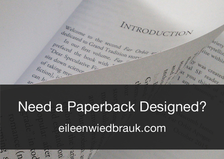 Need a paperback designed? eBook formatting, cover design, and paperback layout services by Eileen Wiedbrauk.