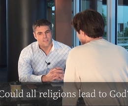 Could All Religions Lead to God?