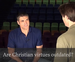 Are Christian Virtues Outdated?