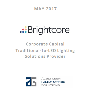 May 2017 - Brightcore Holdings, LLC – Corporate Capital Impact Investment in Traditional-to-LED Lighting Solutions Provider