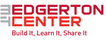 MIT Edgerton Center. Build It, Learn It, Share It.