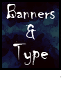 Banners & Type