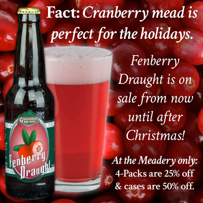 Thursday Fun Fact 11-19 - Groennfell Meadery - Fact: Cranberry mead is perfect for the holidays. Fenberry Draught is on sale from now until after Christmas! At the Meadery only: 4-Packs are 25% off and cases are 50% off.