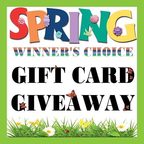 Spring Winner's Choice Gift Card Giveaway – Ends 3/20/17